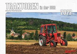 Kalender 2022 – Traktoren in der DDR im Einsatz von Ditscher,  Mike, Dombrowski,  Christoph