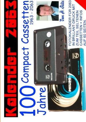Kalender 2063 -100 Jahre Compact Cassetten von Sültz,  Uwe H.