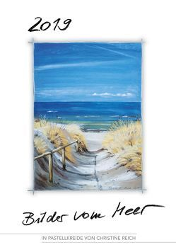 """Kalender """"Bilder vom Meer"""" 2019 in Pastellkreide von Christine Reich von Reich,  Christine"""