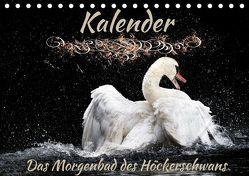 Das Morgenbad des Höckerschwans (Tischkalender 2019 DIN A5 quer) von Banker,  Sylvio