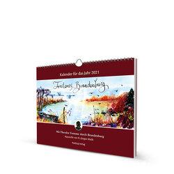 Kalender Fontanes Brandenburg 2021 von Malik,  Hans-Jürgen