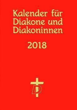 Kalender für Diakone und Diakoninnen 2018 von Nagel-Knecht,  Birgit