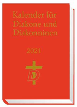 Kalender für Diakone und Diakoninnen 2021 von Nagel-Knecht,  Birgit