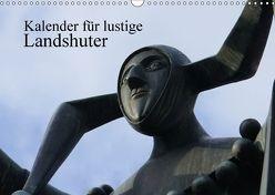 Kalender für lustige Landshuter (Wandkalender 2018 DIN A3 quer) von Kolberg,  Christoph