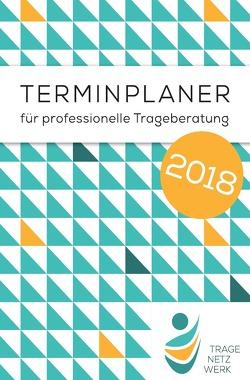 Kalender für professionelle Trageberatung 2018 von Stellwagen,  Janine