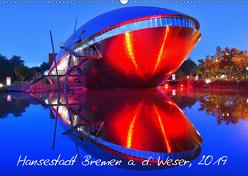 Kalender Hansestadt Bremen a. d. Weser, 2019 (Wandkalender 2019 DIN A2 quer) von Siebert,  Jens