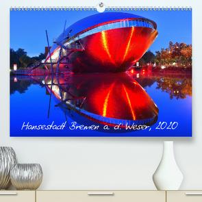 Kalender Hansestadt Bremen a. d. Weser, 2020 (Premium, hochwertiger DIN A2 Wandkalender 2020, Kunstdruck in Hochglanz) von Siebert,  Jens