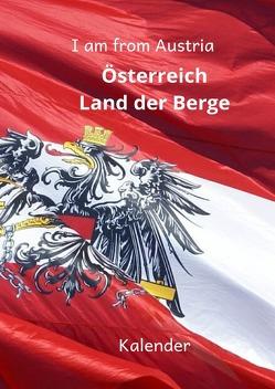 Kalender I am from Austria Österreich Land der Berge von Schreiber,  René