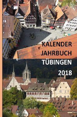 Kalender Jahrbuch Tübingen 2018 von Sprißler,  Matthias