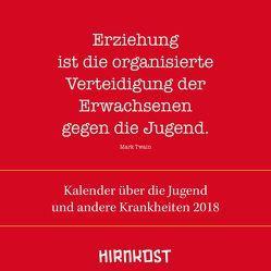 Kalender über die Jugend und andere Krankheiten 2018 von Farin,  Klaus