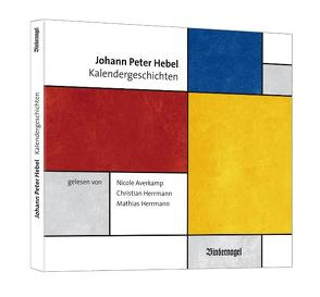 Kalendergeschichten von Averkamp,  Nicole, Hebel,  Johann P, Herrmann,  Christian, Herrmann,  Mathias