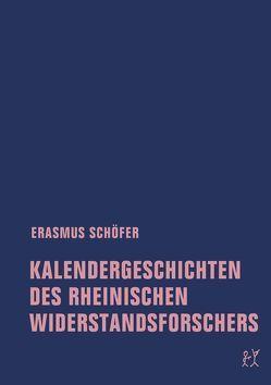 Kalendergeschichten des rheinischen Widerstandsforschers von Schöfer,  Erasmus