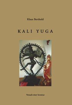Kali Yuga von Berthold,  Klaus