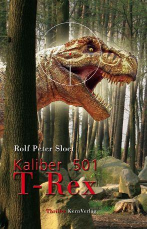 Kaliber .501 T-Rex von Sloet,  Rolf Peter