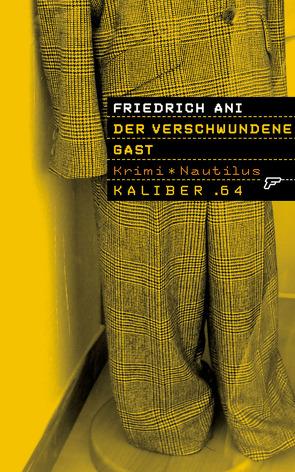 Kaliber .64: Der verschwundene Gast von Ani,  Friedrich