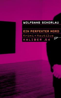 Kaliber .64: Ein perfekter Mord von Schorlau,  Wolfgang