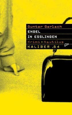 Kaliber .64: Engel in Esslingen von Gerlach,  Gunter
