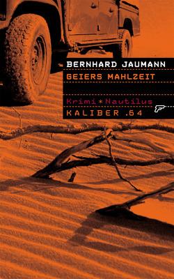 Kaliber .64: Geiers Mahlzeit von Jaumann,  Bernhard