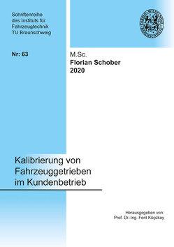 Kalibrierung von Fahrzeuggetrieben im Kundenbetrieb von Schober,  Florian