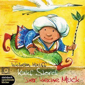 Kalif Storch – Der kleine Muck von Hauff,  Wilhelm, Marhold,  Irene
