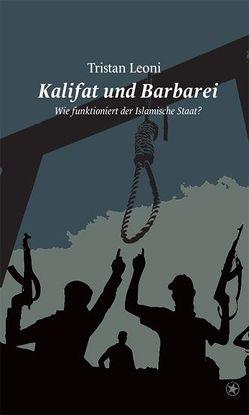 Kalifat und Barbarei von Tristan,  Leoni