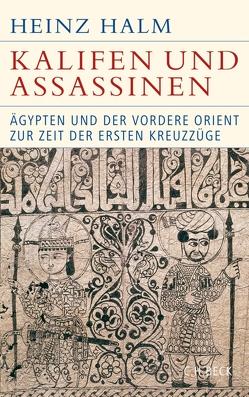 Kalifen und Assassinen von Halm,  Heinz