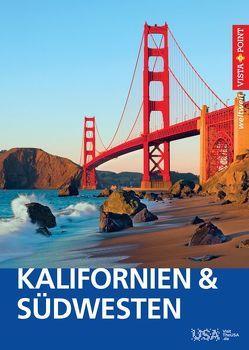 Kalifornien & Südwesten USA – VISTA POINT Reiseführer weltweit von Schmidt-Brümmer,  Horst, Sieler,  Carina