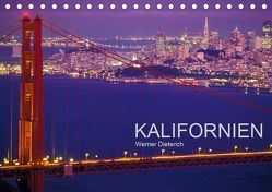 KALIFORNIEN (Tischkalender 2019 DIN A5 quer) von Dieterich,  Werner