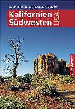 Kalifornien und Südwesten USA – VISTA POINT Reiseführer A bis Z von Schmidt-Brümmer,  Horst