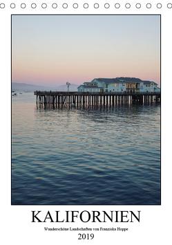 Kalifornien – wunderschöne Landschaften (Tischkalender 2019 DIN A5 hoch) von Hoppe,  Franziska