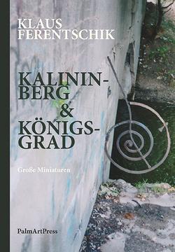 Kalininberg & Königsgrad von Ferentschik,  Klaus