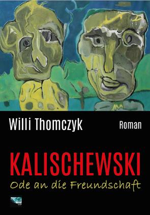 Kalischewski – Ode an die Freundschaft von Thomczyk,  Willi