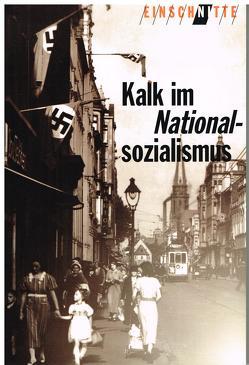 Kalk im Nationalsozialismus von Becker,  Eberhard, Bilz,  Fritz, Böck,  Monika, Dieckmann,  Doris, KOENIG,  Josef, Matzerath,  Horst