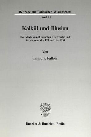 Kalkül und Illusion. von Fallois,  Immo von