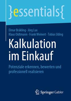 Kalkulation im Einkauf von Bräkling,  Elmar, Lux,  Jörg, Oidtmann,  Klaus, Uding,  Tobias, Weinert,  Frank
