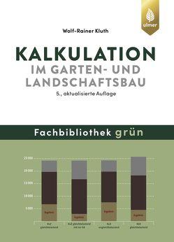 Kalkulation im Garten- und Landschaftsbau von Kluth,  Wolf-Rainer