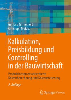 Kalkulation, Preisbildung und Controlling in der Bauwirtschaft von Girmscheid,  Gerhard, Motzko,  Christoph