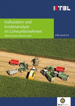Kalkulation und Kostenanalyse im Lohnunternehmen von Krön,  Katharina, Schmid,  Alfred
