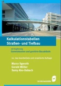 Kalkulationstabellen Straßen- und Tiefbau von Abo-Dabach,  Samy, Ilgeroth,  Marco, Müller,  Gerald