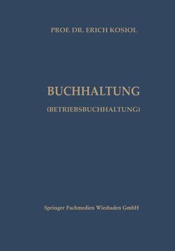 Kalkulatorische Buchhaltung (Betriebsbuchhaltung) von Kosiol,  Erich
