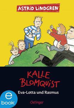 Kalle Blomquist, Eva-Lotta und Rasmus von Bauer,  Jutta, Lindgren,  Astrid, Peters,  Karl Kurt