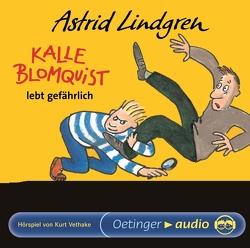 Kalle Blomquist lebt gefährlich von Bauer,  Jutta, Jepsen,  Klaus, Lindgren,  Astrid, Mahlau,  Hans, Peters,  Karl K, Schiff,  Peter, Vethake,  Kurt, Ziesmer,  Santiago