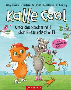 Kalle Cool und seine Freunde von Friedrich,  Christian, Kitzing,  Constanze von, Stronk,  Cally