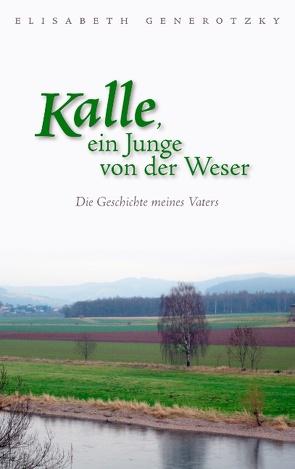 Kalle, ein Junge von der Weser von Generotzky,  Elisabeth