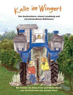 Kalle im Wingert von Fries,  Antje, Klein,  Carolin, Müller,  Maike