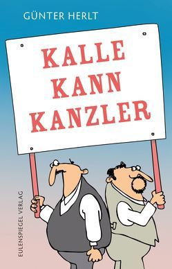 Kalle kann Kanzler von Herlt,  Günter