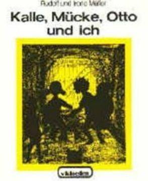 Kalle, Mücke, Otto und ich / Abenteuer im alten Haus von Müller,  Irene, Müller,  Rudolf