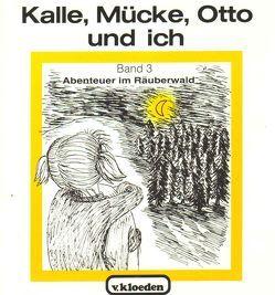 Kalle, Mücke, Otto und ich / Abenteuer im Räuberwald von Müller,  Irene, Müller,  Rudolf