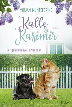 Kalle und Kasimir – Der geheimnisvolle Nachbar von Müntefering,  Mirjam