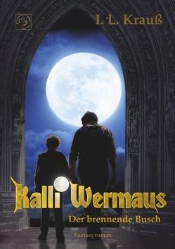 Kalli Wermaus von Krauß,  I. L.